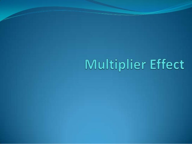 The Concept….. The concept of multiplier was first developed byF.A.Kahn in the early 1930s. The concept was laterrefined ...