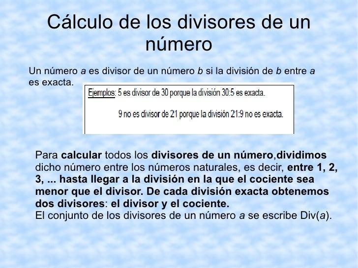 Para factorizar un número o descomponerlo en factores efectuamos sucesivas divisiones entre sus divisores primos  hasta  o...