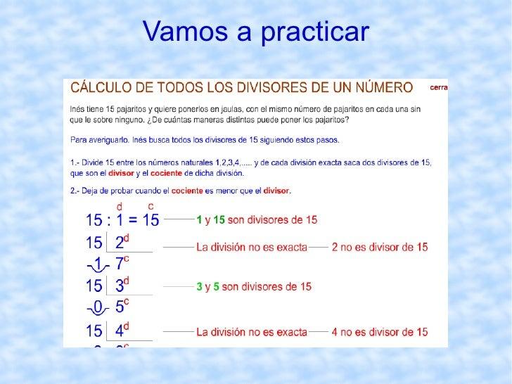 Cálculo de los divisores de un número Un número  a  es divisor de un número  b  si la división de  b  entre  a  es exacta....