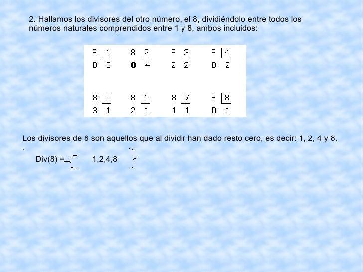 VEAMOS UN EJEMPLO Div(36)=  1,2,3, 4, 6, 9,12, 18, 36