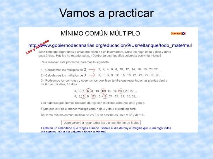 MÍNIMO COMÚN MULTIPLO Dados dos números 9 y 12: = {0, 9, 18, 27,  36 ,  45, 54, 63,  72 ,  81, 90, 99,   108 . ..  } = {0,...