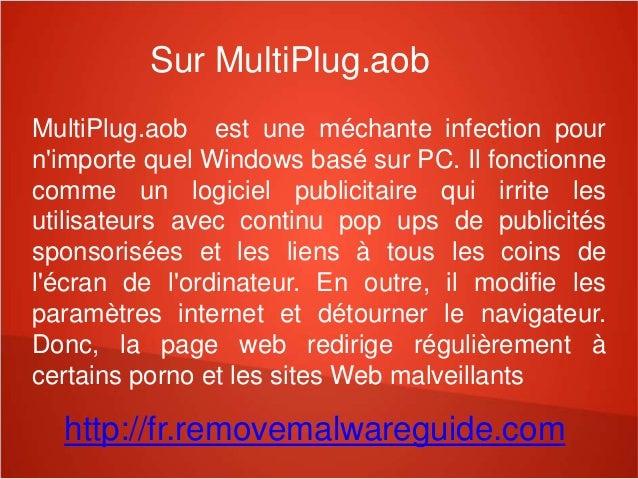 Sur MultiPlug.aob MultiPlug.aob est une méchante infection pour n'importe quel Windows basé sur PC. Il fonctionne comme un...