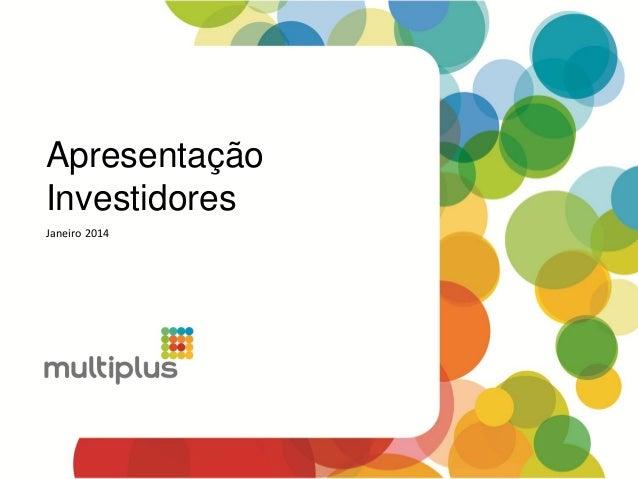 Apresentação Investidores Janeiro 2014