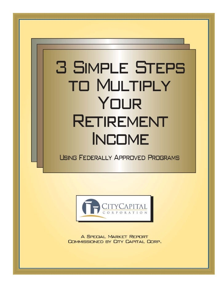 3 Simple Steps To Multiply Your Retirement Income Tax Free                    Using Federally-Approved Programs           ...