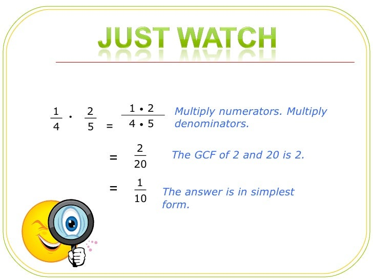 simplest form 2/4  Multiply and divide