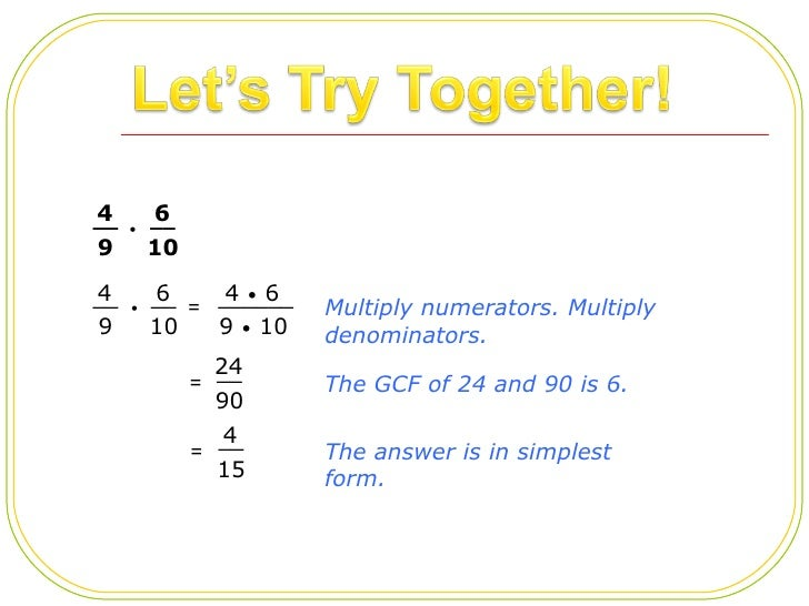 simplest form 6/9  Multiply and divide