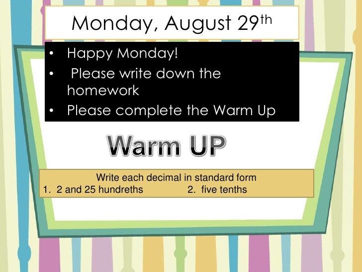 Monday, August 29th<br /><ul><li>Happy Monday!