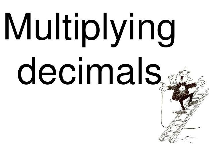 Multiplyingdecimals