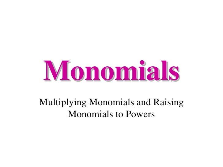 multiplying monomials. Black Bedroom Furniture Sets. Home Design Ideas