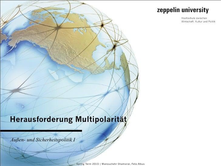Herausforderung Multipolarität  Außen- und Sicherheitspolitik I                                      Spring Term 2010 | Ma...