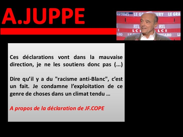 Vous disiez que Jean-François Copéambitionnait d'être président del'UMP. J'espère qu'il a bien comprisque c'était la prési...