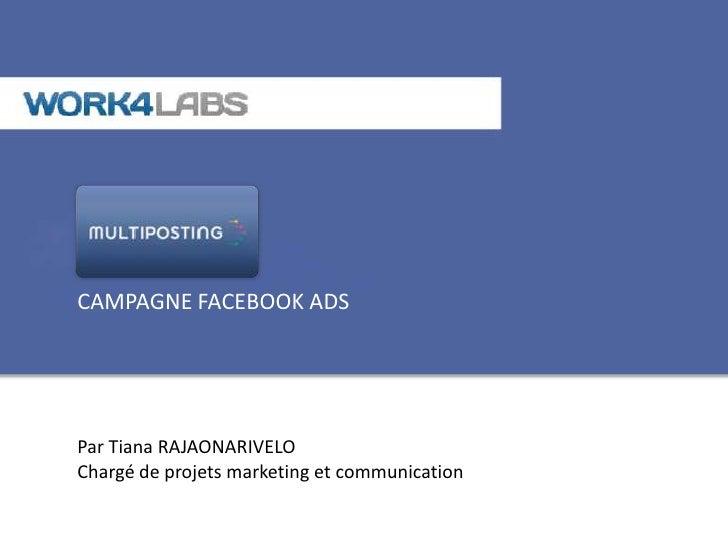 CAMPAGNE FACEBOOK ADSPar Tiana RAJAONARIVELOChargé de projets marketing et communication