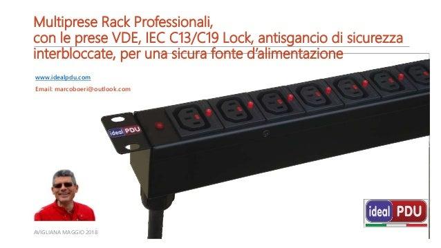 Multiprese Rack Professionali, con le prese VDE, IEC C13/C19 Lock, antisgancio di sicurezza interbloccate, per una sicura ...