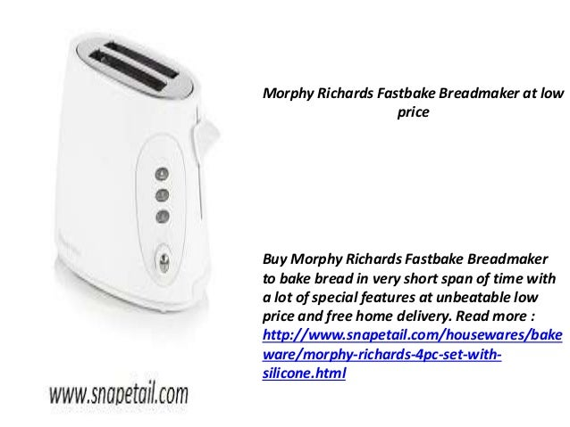 Morphy Richards Fastbake Breadmaker at low  price  Buy Morphy Richards Fastbake Breadmaker  to bake bread in very short sp...