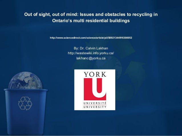 Out of sight, out of mind: Issues and obstacles to recycling in  Ontario's multi residential buildings http://www.scienc...
