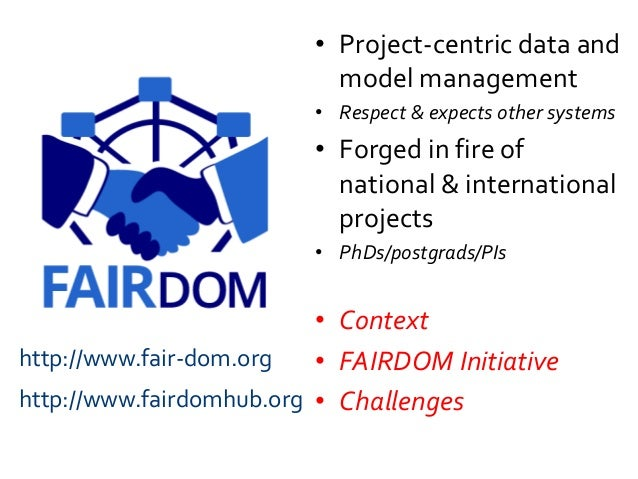 • Project-centric data and model management • Respect & expects other systems • Forged in fire of national & international...