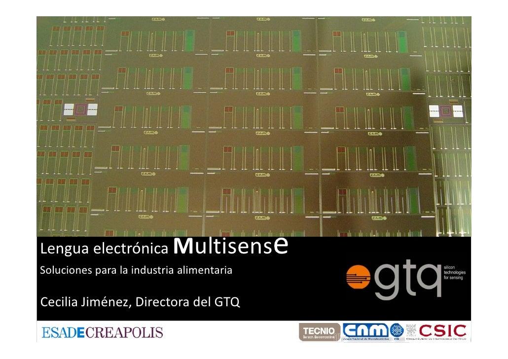 Lengua electrónica Multisens               e Solucionesparalaindustriaalimentaria  CeciliaJiménez,DirectoradelGTQ
