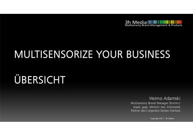 MULTISENSORIZE YOUR BUSINESSÜBERSICHT                                   Heimo Adamski                    Multisensory Bran...