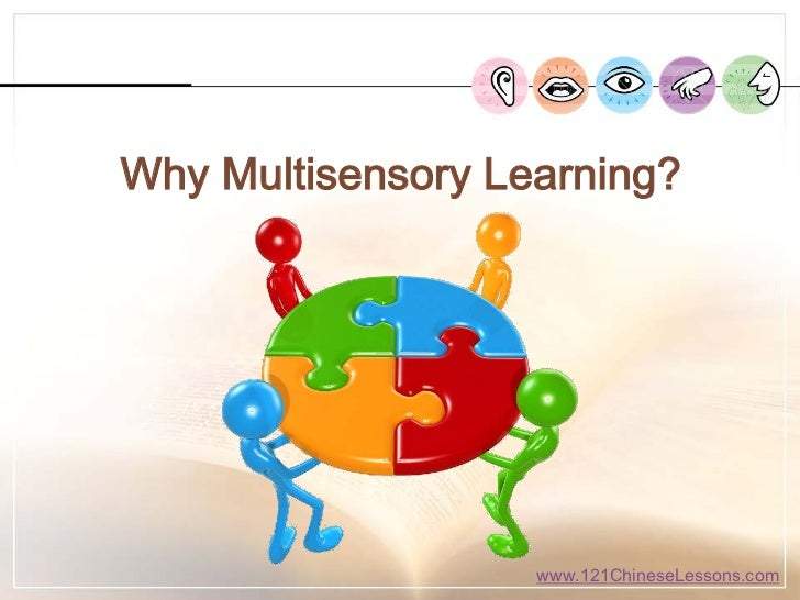 multisensory learning Multisensory learning is the kind of learning method that suits children and adults  with dyslexia best in simple terms, multisensory learning is hands-on learning.