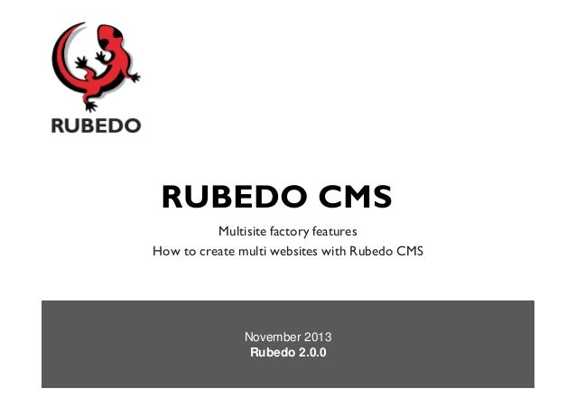 RUBEDO CMS Multisite factory features How to create multi websites with Rubedo CMS  November 2013 Rubedo 2.0.0