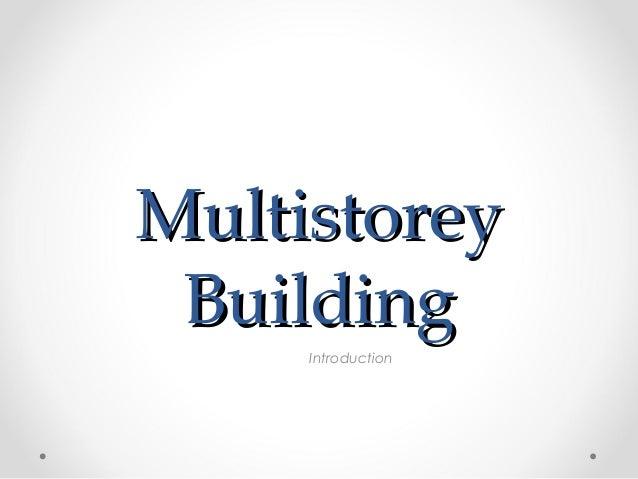 MultistoreyMultistoreyBuildingBuildingIntroduction