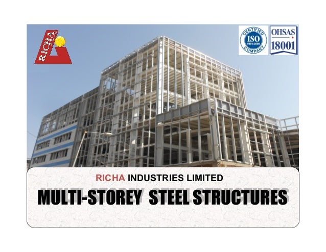 MULTI-STOREY STEEL STRUCTURESMULTI-STOREY STEEL STRUCTURES RICHA INDUSTRIES LIMITED