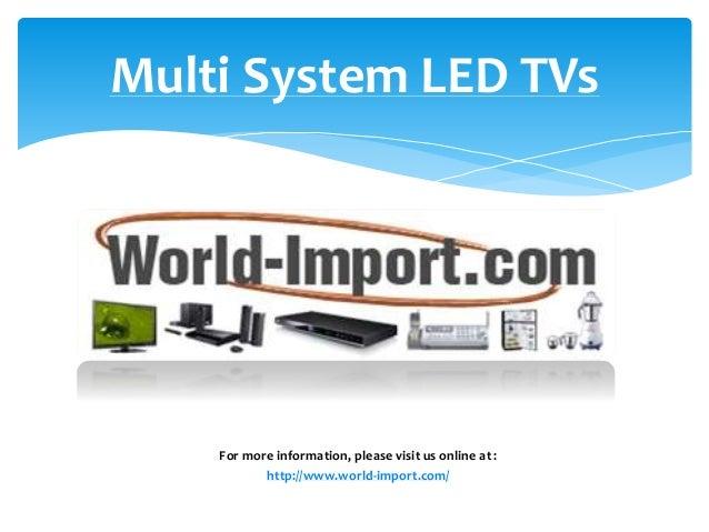 multisystem led tv from world. Black Bedroom Furniture Sets. Home Design Ideas