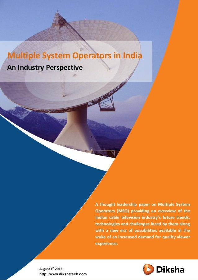 A thought leadership paper on Multiple System Operators (MSO) providing an overview of the Indian cable television industr...