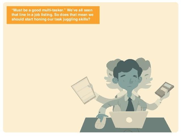 Distracted by Multitasking? Slide 3