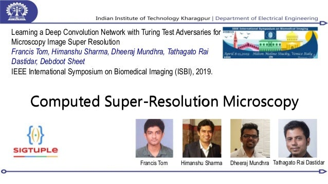 Computed Super-Resolution Microscopy Learning a Deep Convolution Network with Turing Test Adversaries for Microscopy Image...