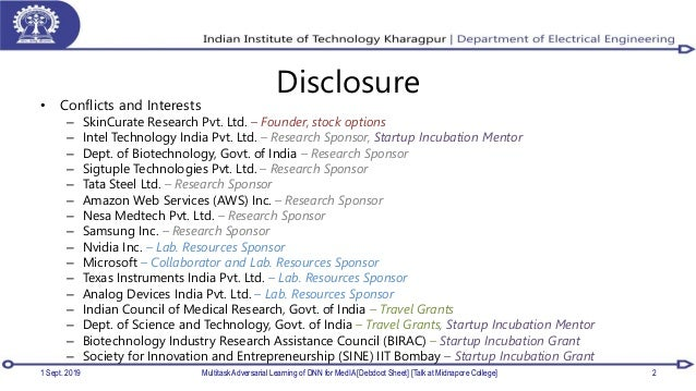 Disclosure 1 Sept. 2019 Multitask Adversarial Learning of DNN for MedIA [Debdoot Sheet] [Talk at Midnapore College] 2 • Co...
