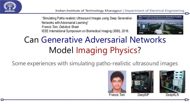 Can Generative Adversarial Networks Model Imaging Physics? Some experiences with simulating patho-realistic ultrasound ima...
