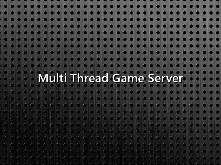 Multi Thread Game Server