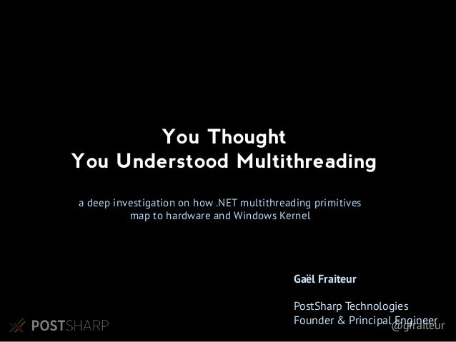 @gfraiteur a deep investigation on how .NET multithreading primitives map to hardware and Windows Kernel You Thought You U...