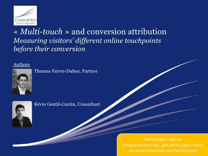 «Multi-touch» and conversion attributionMeasuringvisitors' different online touchpointsbeforetheir conversion<br />Autho...