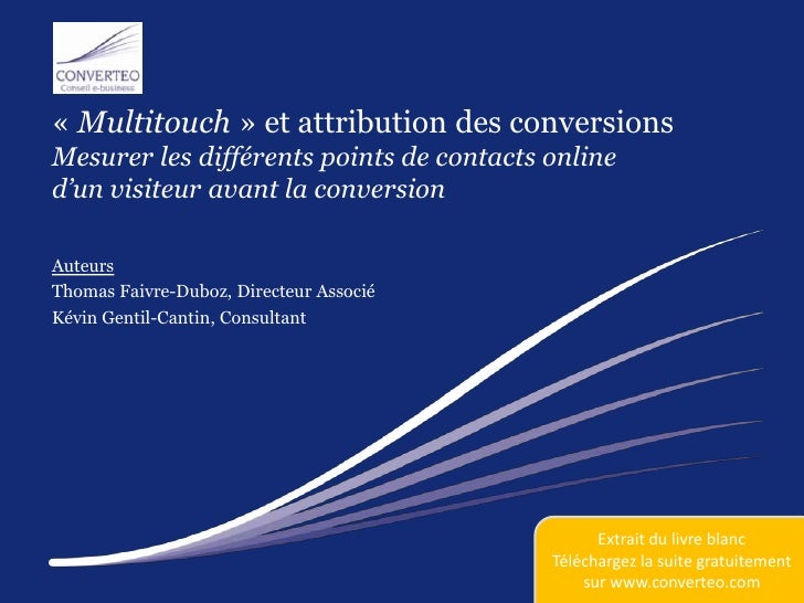[FR] Multitouch et attribution des conversions [Extrait, étude complète téléchargeable sur www.converteo.com]