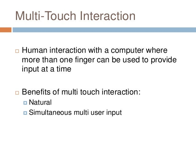 Multi-Touch Interaction