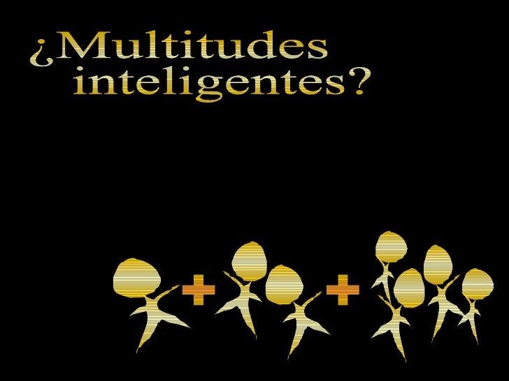 ¿Multitudes inteligentes? + +
