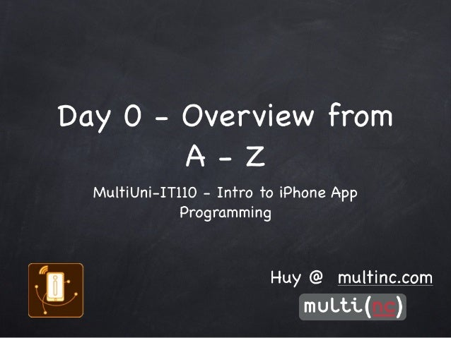 MultiUni  - IT110 iPhoneDev - Day 0: Overview