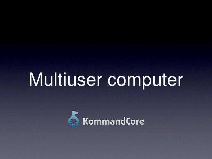 Multiuser computer