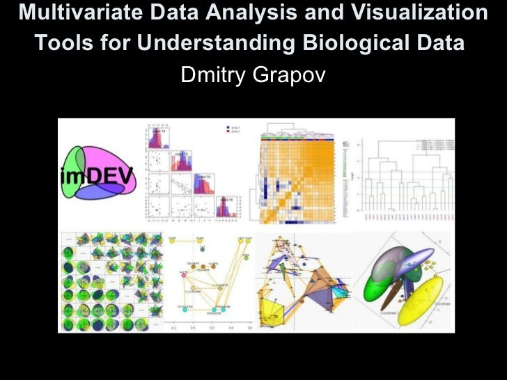 Multivariate Data Analysis and Visualization Tools for Understanding Biological Data   Dmitry Grapov