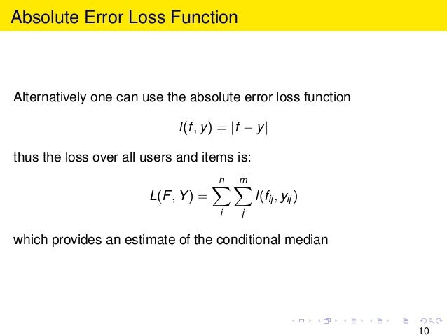 Absolute Error Loss Function Alternatively one can use the absolute error loss function l(f, y) = |f − y| thus the loss ov...