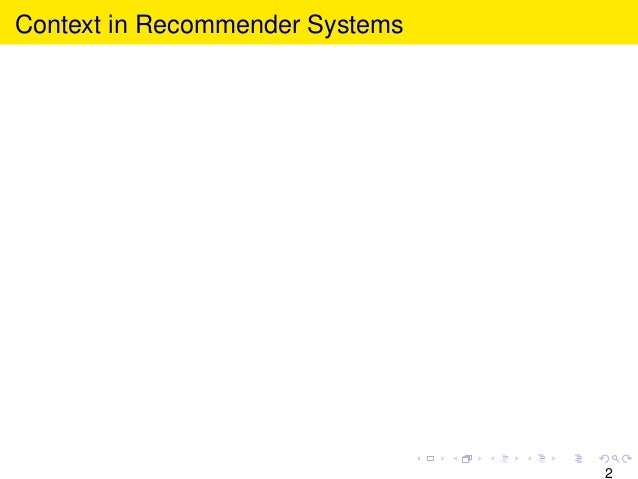 Context in Recommender Systems 2