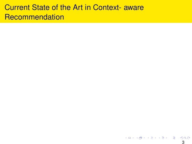Current State of the Art in Context- aware Recommendation 3