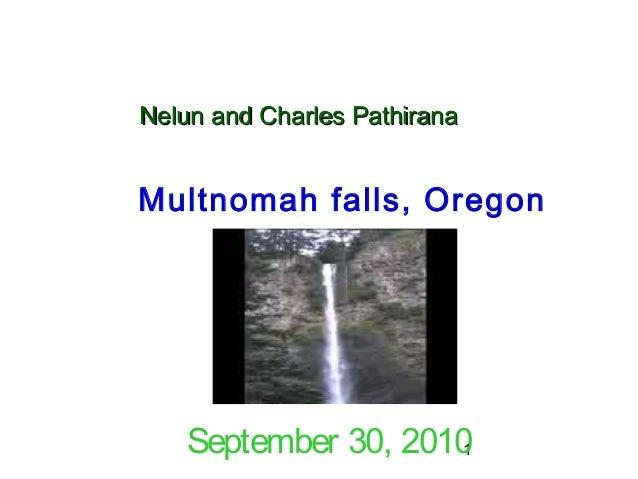1 Nelun and Charles PathiranaNelun and Charles Pathirana Multnomah falls, Oregon September 30, 2010