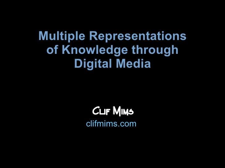Multiple Representations of Understanding through Digital Media clifmims.com