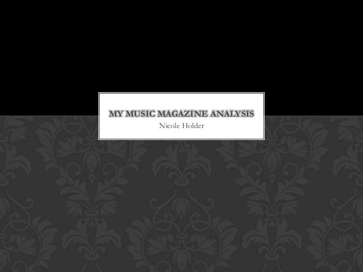 MY MUSIC MAGAZINE ANALYSIS        Nicole Holder