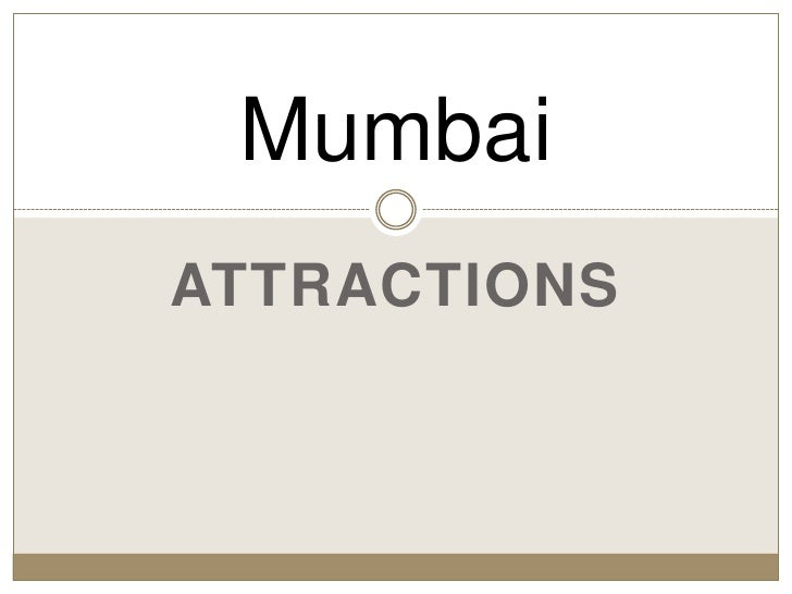 ATTRACTIONS<br />Mumbai<br />