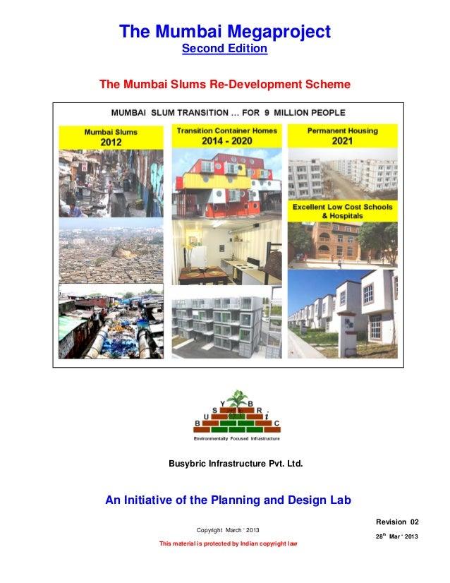 THE MUMBAI SLUMS RE-DEVELOPMENT SCHEMEPage 1 of 728thMar ' 2013 The Planning and Design Lab Rev 02The Mumbai MegaprojectSe...