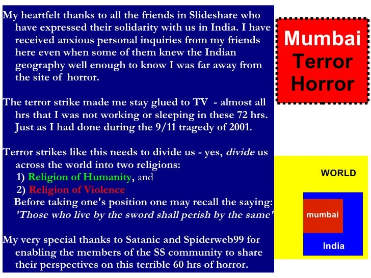 My heartfelt thanks to all the friends in Slideshare who have expressed their solidarity with us in India. I have received...